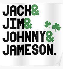 Jack & Jim & Johnny & Jameson Poster