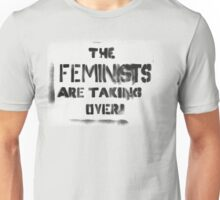 The Feminists are Taking Over Unisex T-Shirt