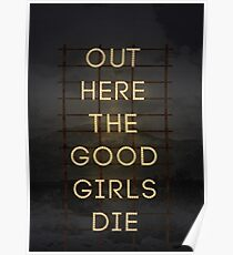 Out Here The Good Girls Die Poster