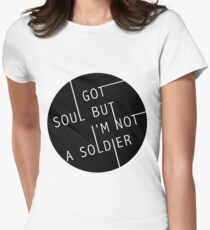 I Got Soul But I'm Not a Soldier Women's Fitted T-Shirt