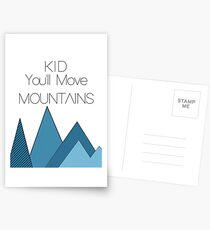 Kid you'll move mountains  Postcards