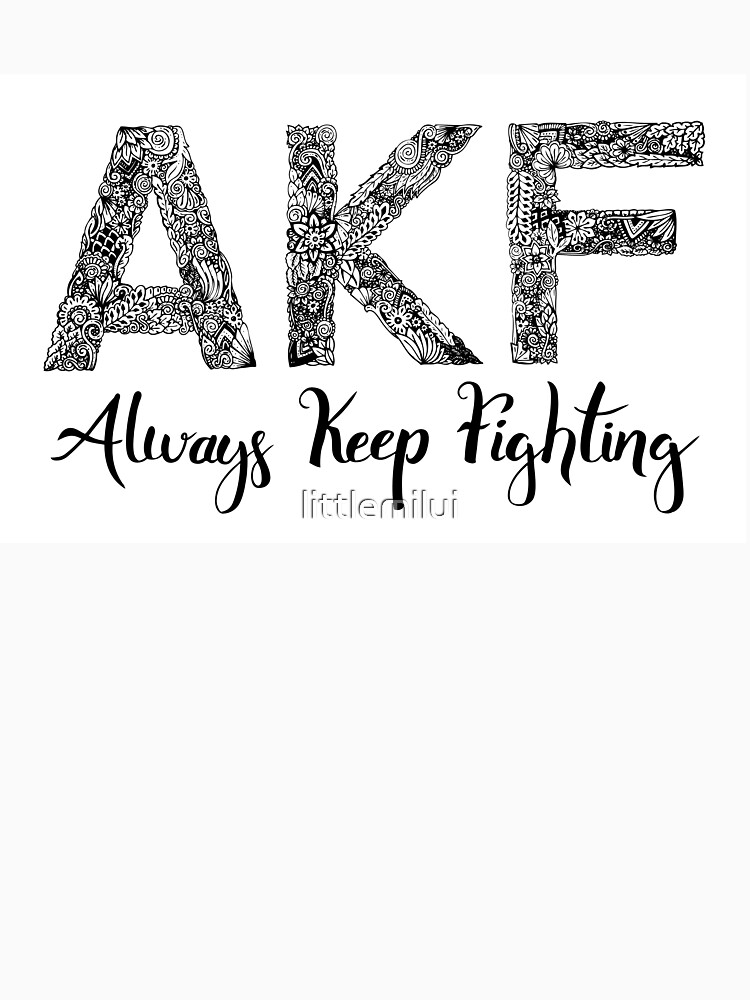 AKF Always Keep Fighting by littlemilui