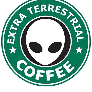 EXTRA TERRESTRIAL COFFEE by ControllerGeek
