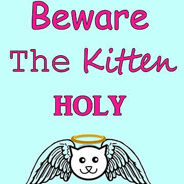 Beware The Kitten Holy by mdoering16