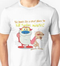 Great Place To Kill Twelve Minutes. Ren and Stimpy Show T-Shirt