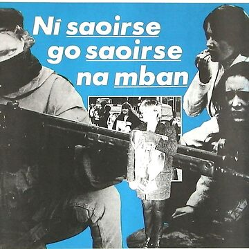 Ní saoirse go saoirse na mban - No freedom until women's freedom by CaptainRouge