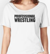 Professional Wrestling Women's Relaxed Fit T-Shirt