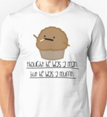 Thought he was a man Unisex T-Shirt
