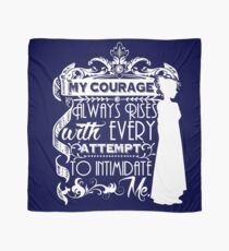 Jane Austen Quote - My Courage Always Rises With Every Attempt to Intimidate Me Scarf