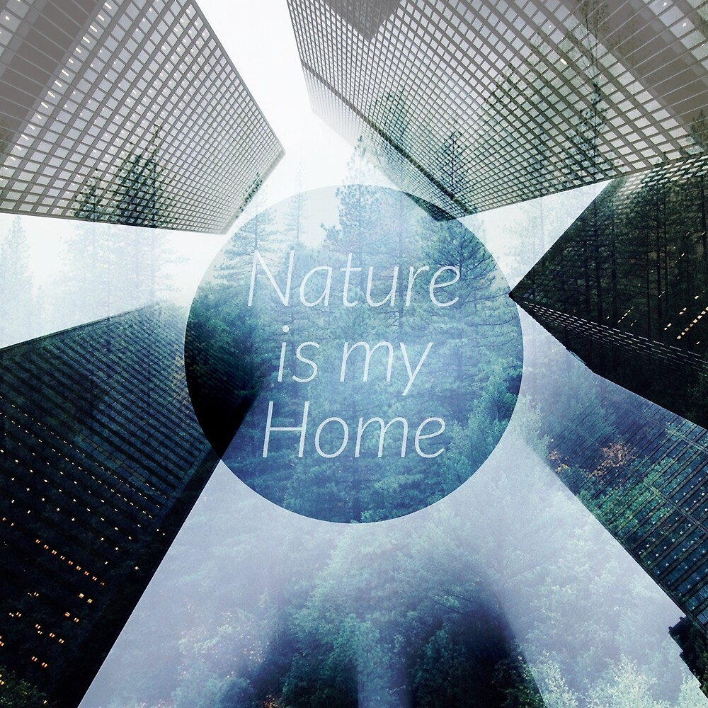 Nature is my Home von riepmich