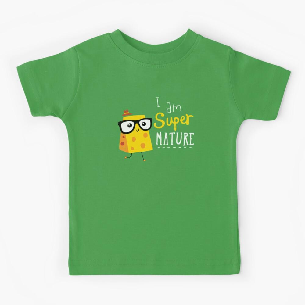 Super Mature Kids T-Shirt