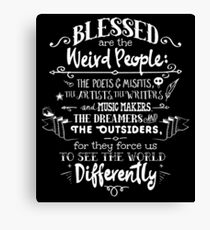 Blessed are the weird people Canvas Print