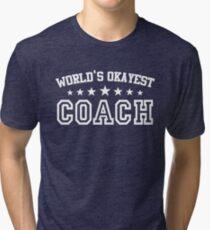 World's Okayest Coach Tri-blend T-Shirt