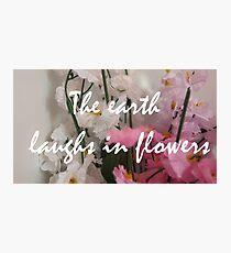 Flower quote Photographic Print