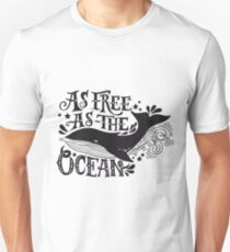 As free as the ocean.  Unisex T-Shirt