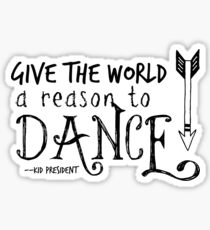 """Give the World a Reason to Dance"" Sticker"