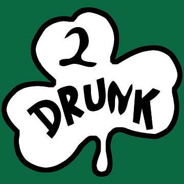 2 DRUNK by cpinteractive