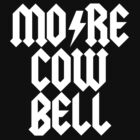 MORE COW BELL by cpinteractive