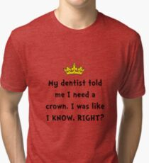 Dentist Crown Tri-blend T-Shirt