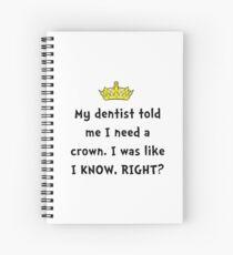 Dentist Crown Spiral Notebook