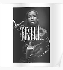 Trill - A$AP Poster