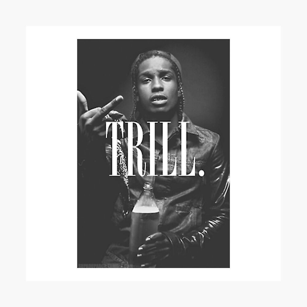 Trill - A $ AP Fotodruck