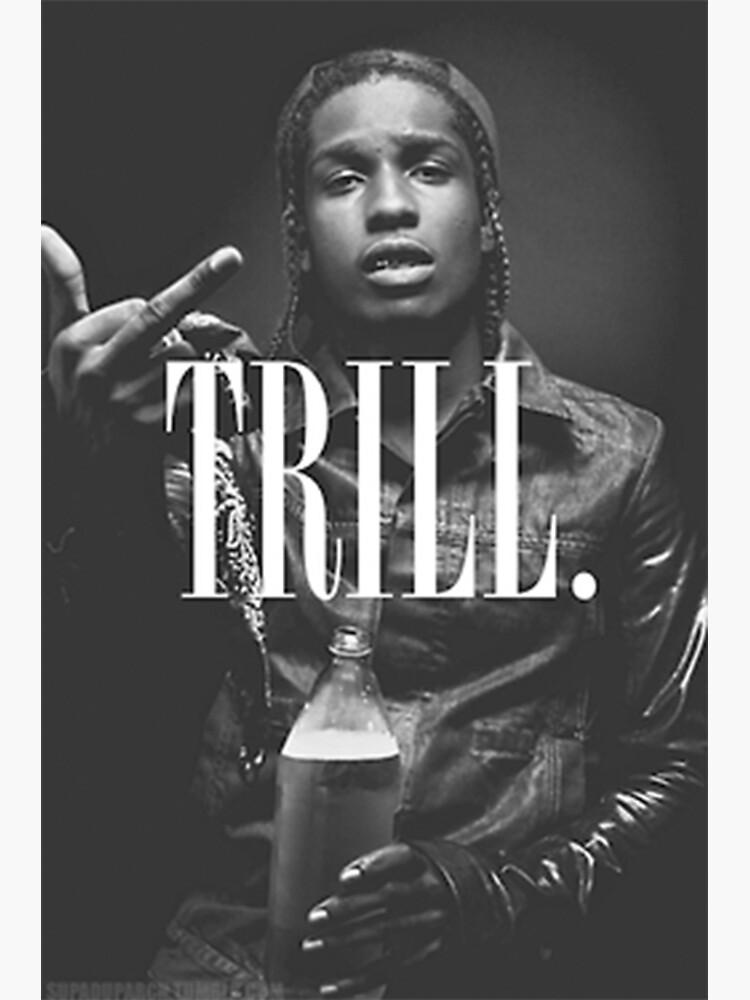Trill - A $ AP von sickest