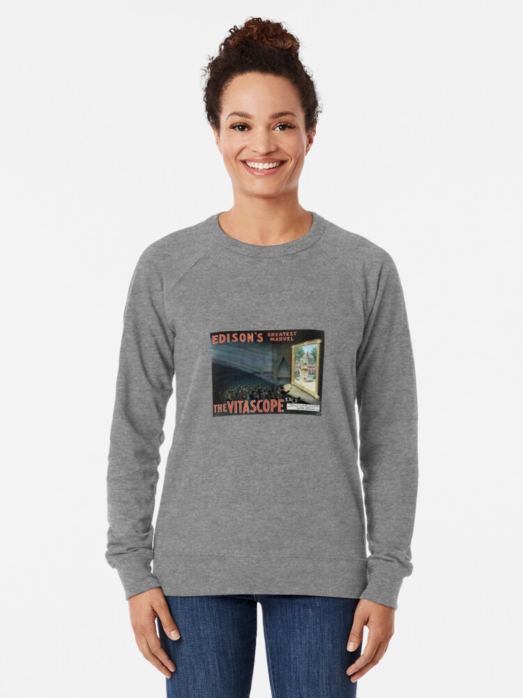 Edison's Greatest Marvel - The Vitascope   Lightweight Sweatshirt