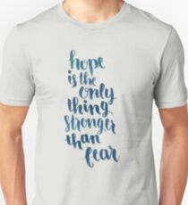 Hope Is The Only Thing Stronger Than Fear T-Shirt