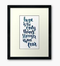 Hope Is The Only Thing Stronger Than Fear Framed Print