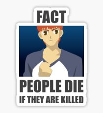 People Die if They are Killed! FACT Sticker