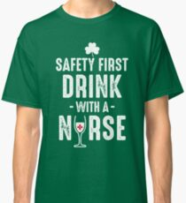 Drink with a nurse Classic T-Shirt