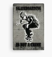 SKATEBOARDING IS NOT A CRIME-Poster Canvas Print