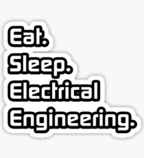 Eat. Sleep. Electrical Engineering. Sticker