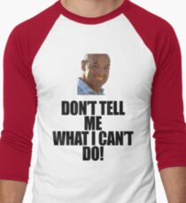 Don't Tell Me What I Can't Do Men's Baseball ¾ T-Shirt