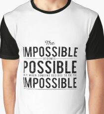 The Impossible Becomes Possible Graphic T-Shirt