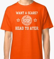 Ayer - Want a scare? Classic T-Shirt