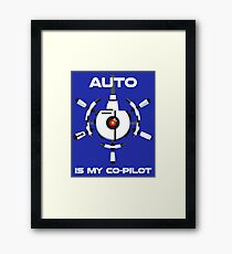 Auto is My Co-Pilot Framed Print