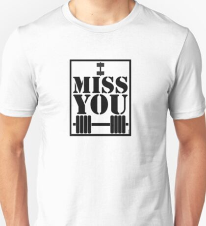 I Miss You T Shirt T-Shirt