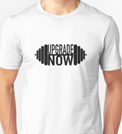 Upgrade Now T Shirt T-Shirt