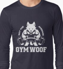 Not the average GYM WOOF Long Sleeve T-Shirt