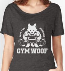 Not the average GYM WOOF Women's Relaxed Fit T-Shirt