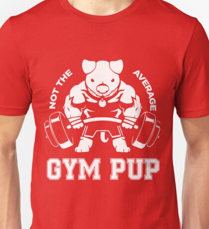 Not the average GYM PUP Unisex T-Shirt