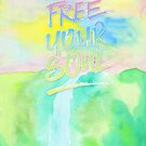 Free Your Soul Watercolor Colorful Spring Waterfall Painting by Beverly Claire Kaiya