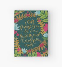 I Will Praise You For I Am Fearfully And Wonderfully Made Hardcover Journal
