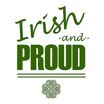 Irish and Proud by welikestuff
