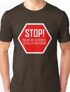 You are not authorized to talk to this person T-Shirt
