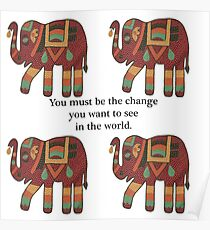 You must be the change Gandhi Wisdom Quotation with Cool Elephant Design. Poster