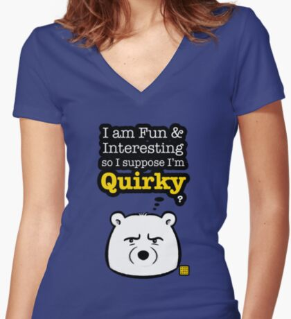 I'm Quirky Fitted V-Neck T-Shirt