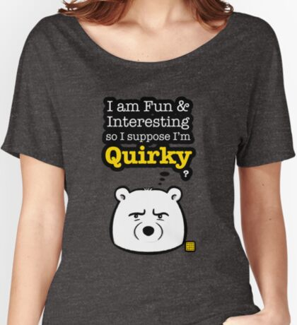 I'm Quirky Relaxed Fit T-Shirt